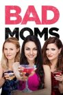 Bad Moms – Mame bune și nebune (2016)