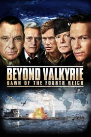 Beyond Valkyrie: Dawn of the 4th Reich – Operaţiunea Valkyrie (2016)