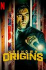 Unknown Origins – Origini secrete (2020)