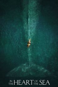 In the Heart of the Sea – În inima mării (2015)